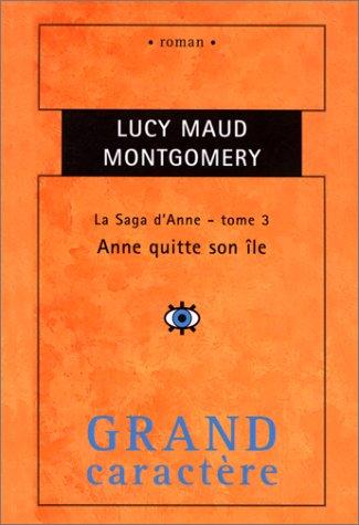 9782744404597: La Saga d'Anne. Anne quitte son île, tome 3