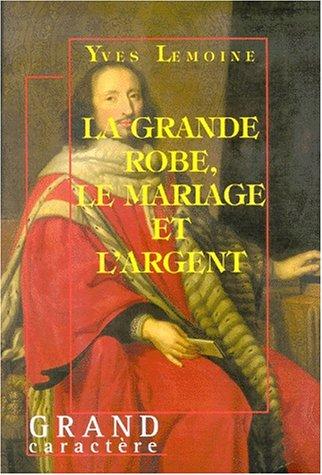 9782744405174: La Grande Robe, le mariage et l'argent
