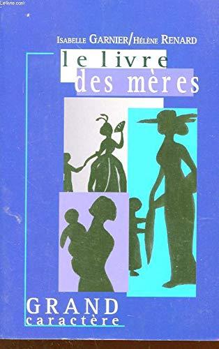 le livre des mères [Broché] [Apr 03,