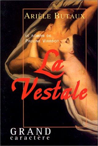 9782744405570: Le Roman de Pauline Viardot : La Vestale