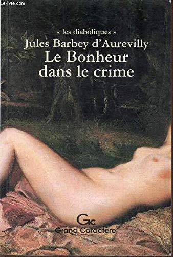 9782744406881: Le Bonheur dans le crime