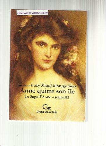 9782744407000: La saga d'Anne, Tome 3 : Anne quitte son île