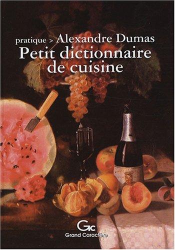 Petit dictionnaire de cuisine by dumas abebooks - Dictionnaire de cuisine alexandre dumas ...