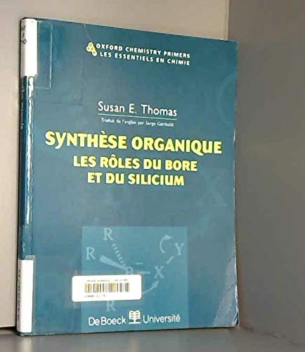9782744500305: Synth�se organique. Les r�les du bore et du silicium