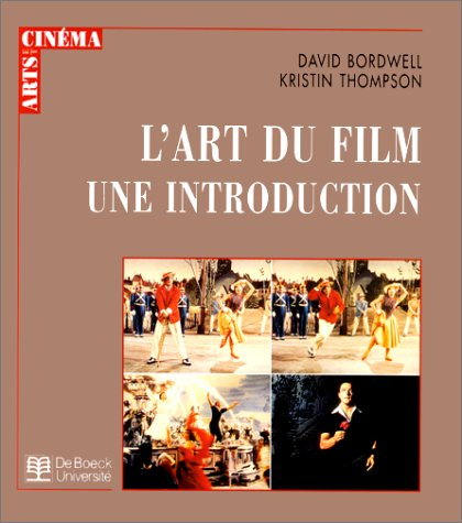 L'art du film, une introduction Bordwell, David and Thompson, .