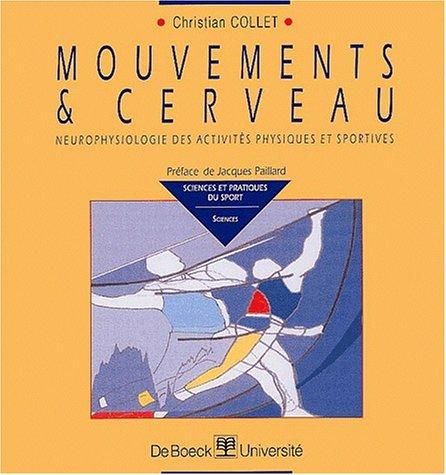 9782744501227: Mouvements et cerveau/mouvements et cerveau/neurophysiologie activ. phys. &