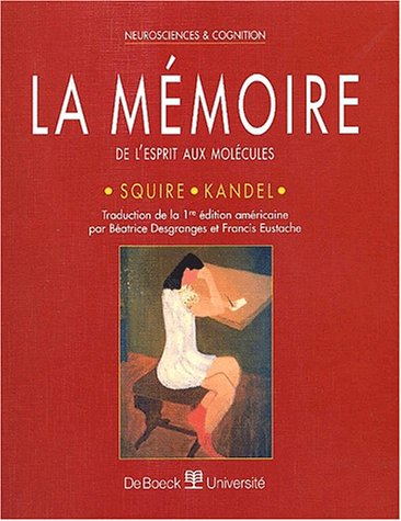 La mémoire (Neurosciences et cognition) (French Edition) (9782744501302) by KANDEL