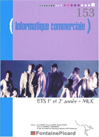 9782744612107: Informatique commerciale BTS 1e et 2e année MUC