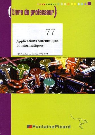 9782744613111: Applications bureautiques et informatiques BTS Assistant de gestion PME-PMI : Livre du professeur (1Cédérom)