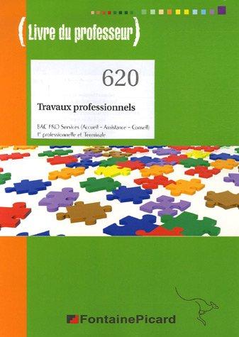 9782744613975: Travaux professionnels BAC Pro Services (Accueil-Assistance-Conseil) 1e Professionnelle et Tle : Livre du professeur
