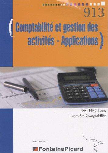 9782744619748: Comptabilité et gestion des activités - Applications 1e Bac pro 3 ans comptabilité