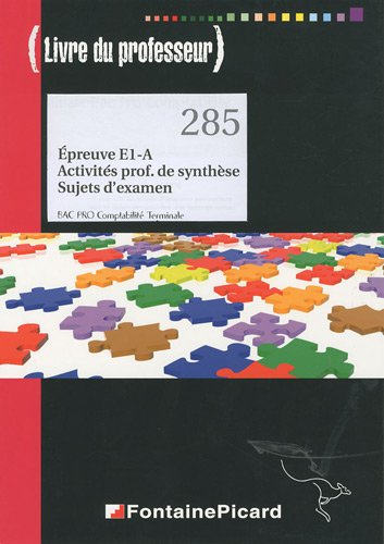 Epreuve E1-A, Activités prof de synthèse, Sujets d'examen Bac Pro Comptabilit&...