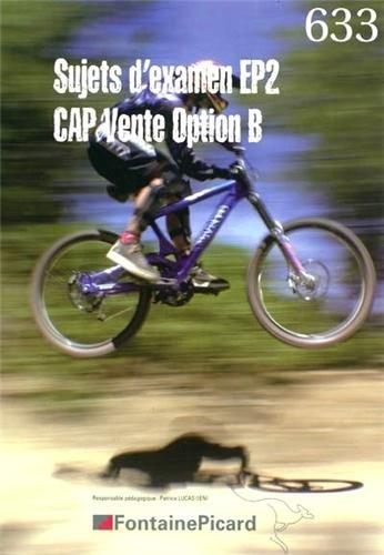 Sujets d'examen EP2 : CAP vente option B: Patrice Lucas