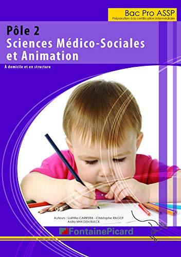 9782744623424: Pôle 2 Bac Pro ASSP Sciences médico-sociales et animations : A domicile et en structure