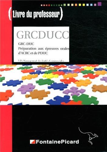 9782744625107: GRC-DUC Pr�paration aux �preuves orales d'ACRC et de PDUC BTS MUC