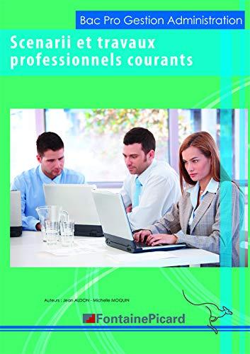 9782744625480: Scenarii et travaux professionnels courants 2de et 1e Bac Pro gestion administration