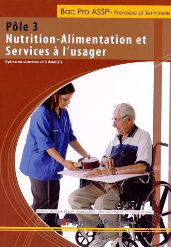 9782744625589: P�le 3 Nutrition-Alimentation et services � l'usager 1e et Tle Bac Pro ASSP : Options en structure et � domicile