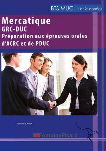 9782744626005: Mercatique GRC-DUC BTS MUC : Préparation aux épreuves orales d'ACRC et de PDUC