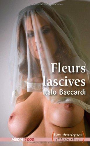 9782744806346: Les érotiques d'Esparbec n°35 : fleurs lascives
