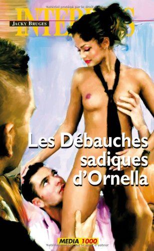 9782744806568: Les interdits n°364 : les debauches sadiques d'ornella