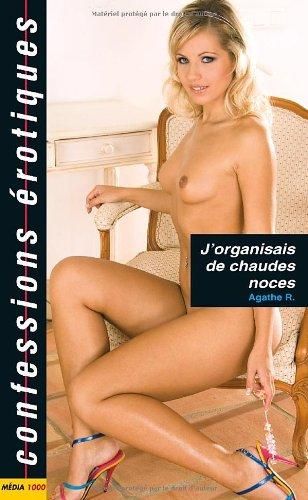 9782744807725: J'organisais de chaudes noces (French Edition)