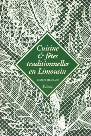 9782744900501: Fêtes et cuisine traditionnelle en Limousin