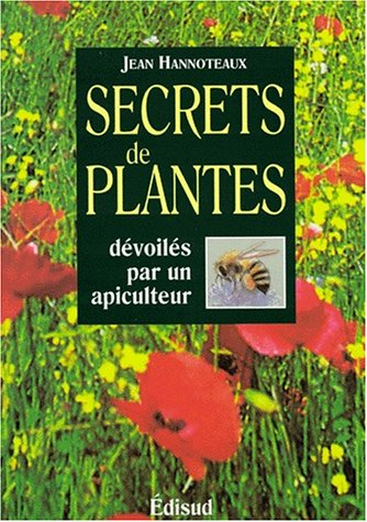 9782744900754: Secrets de plantes dévoilés par un apiculteur