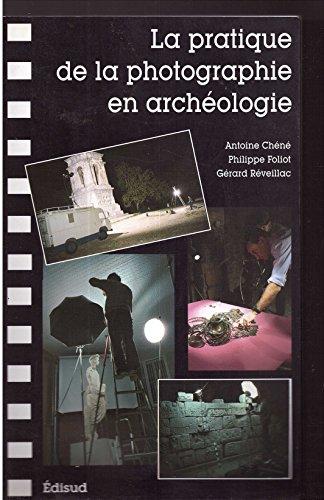 9782744900761: La pratique de la photographie en archéologie