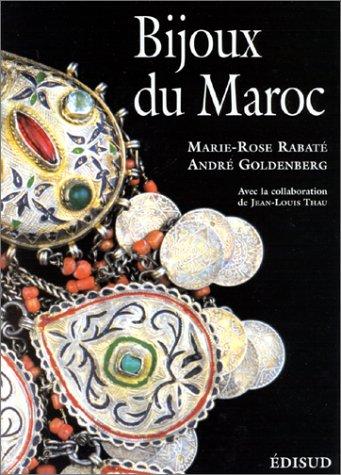 9782744900815: Bijoux du Maroc du Haut Atlas à la Méditerranée, depuis le temps des juifs jusqu'à la fin du XXe siècle