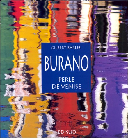 Burano, Perle de Venise (French and English Edition): Gilbert Barles