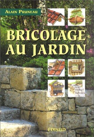 9782744901324: Bricolage au jardin