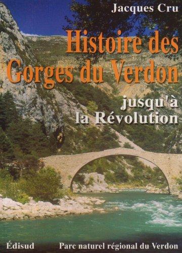 9782744901393: Histoire des Gorges du Verdon