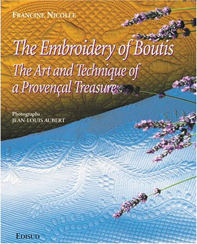 The Embroidery of Boutis: Art and Technique of a Provencal Treasure (2744901458) by Francine Nicolle