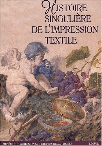 9782744902406: Histoire singulière de l'impression textile