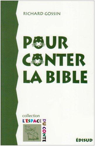 Pour conter la bible: Richard Gossin