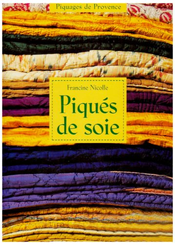 Piques de soie (French Edition) (274490337X) by [???]