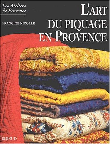 L'art du piquage en Provence Nicolle, Francine: L'art du piquage