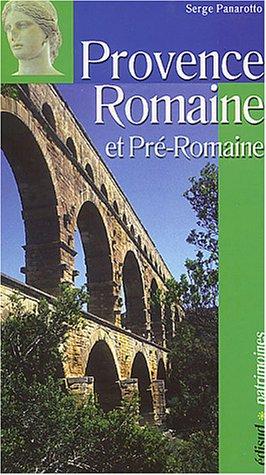 Provence romaine et pré-romaine (La): Serge Panarotto