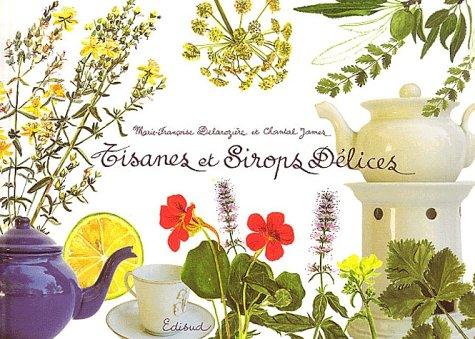Tisanes et sirops délices: Marie-Françoise Delarozière et