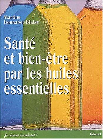 9782744903915: Santé et bien-être par les huiles essentielles