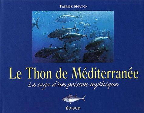 9782744904080: Le Thon de Méditerranée: La saga d'un poisson mythique