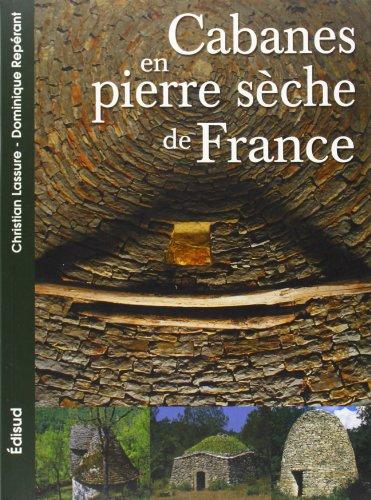 9782744904493: Les Cabanes en pierres sèches de France