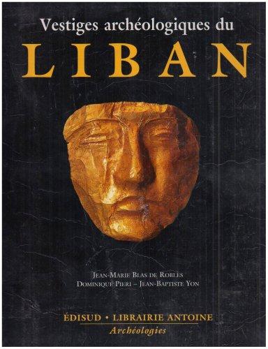 Vestiges archéologiques du Liban: Jean-Marie Blas de Roblès, Jea