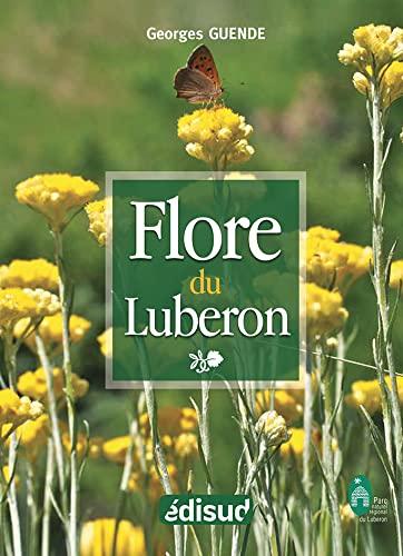 Flore du Luberon Nouvelle édition, revue, corrigée, augmentée.: Georges Guende