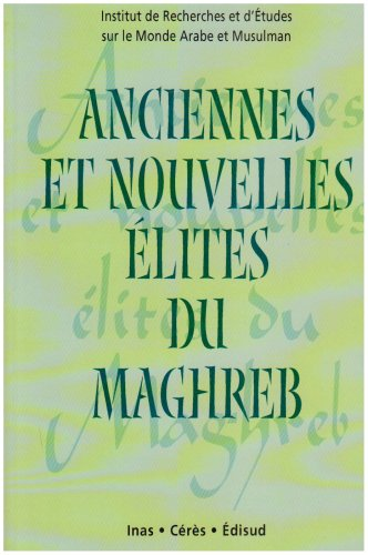 Anciennes et nouvelles élites du Maghreb Actes du colloque Zarzis: Nourredine Sraïeb (sous ...