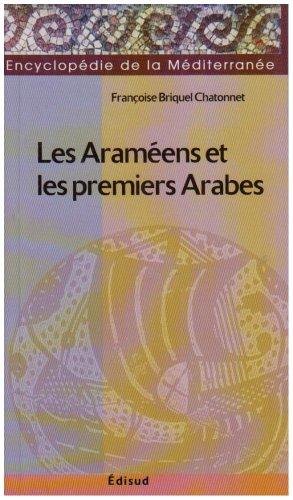 9782744905155: Les Araméens et les premiers Arabes (Encyclopédie de la Méditerranée)
