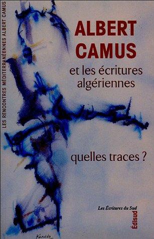 Albert Camus et les à critures algà riennes : Quelles traces ?