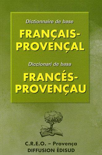 Dictionnaire de base Français-Provençal / Diccionari de basa Fran: Elie Lebre, ...