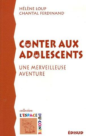 9782744905391: Conter aux adolescents : Une merveilleuse aventure