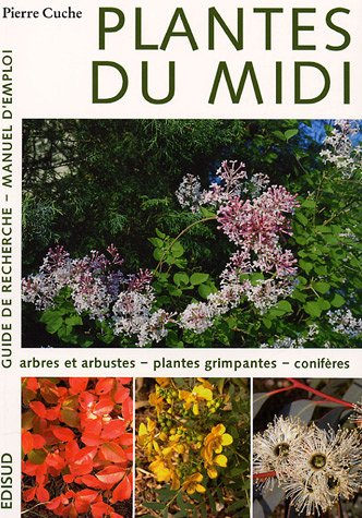 Plantes du Midi Guide de recherche Manuel d'emploi: Tome 1 (French Edition Revised 2005)